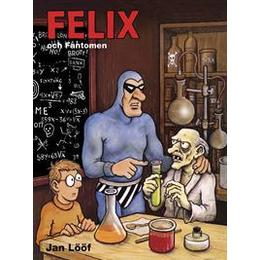 Felix och Fantomen (Häftad, 2014)