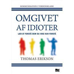 Omgivet af idioter: Lær at forstå dem, du ikke kan forstå, E-bog