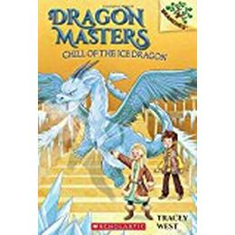 Chill of the Ice Dragon (Dragon Masters)