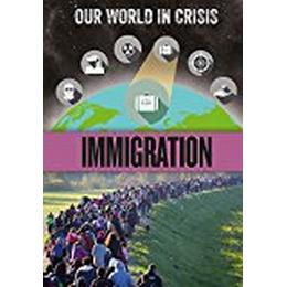 Immigration (Our World in Crisis)