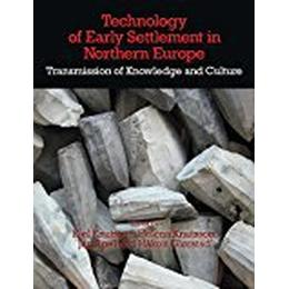 Technology of Early Settlement in Northern Europe: Volume 2: Transmission of Knowledge and Culture (Early Settlement of Northern Europe)