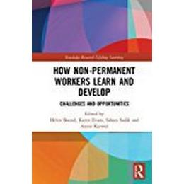 How Non-Permanent Workers Learn and Develop: Challenges and Opportunities (Routledge Research in Lifelong Learning and Adult Education)