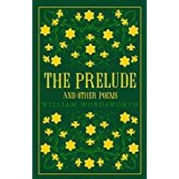 The Prelude and Other Poems (Alma Classics Great Poets)