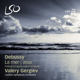 London Symphony Orchestra - Debussy: La Mer, Jeux, Prélude à l après-midi d un faune (LSO/Gergiev)