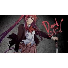Dead or School
