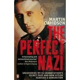 Perfect Nazi: Uncovering My SS Grandfather's Secret Past and How Hitler Seduced a Generation, Häftad, Häftad