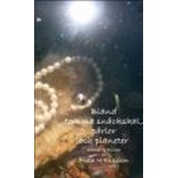 Bland tomma snäckskal, pärlor och planeter (Häftad, 2007)