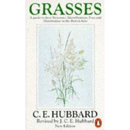 Grasses: v. 1: A Guide to Their Structure, Identification, Uses and Distribution (Penguin Press Science)