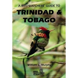 The Prion Birdwatcher's Guide to Trinidad and Tobago (Prion Birdwatchers' Guide Series)