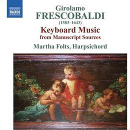 Girolamo Frescobaldi - Frescobaldi: Keyboard Music