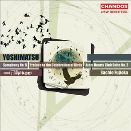 BBC Philharmonic Orchestra - Yoshimatsu: Symphony No. 5; Prelude to the Celebration of Birds