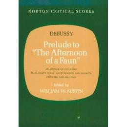 Prelude to the Afternoon of a Faun (Critical Scores)