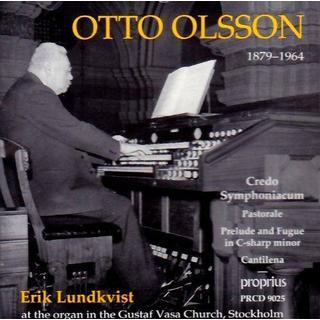 Otto Olsson - Otto Olsson: Credo Symphoniacum; Pastorale; Prelude and Fugue in C sharp minor; Cantilena