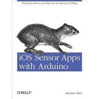 iOS Sensor Apps with Arduino (E-bok, 2015), E-bok, E-bok