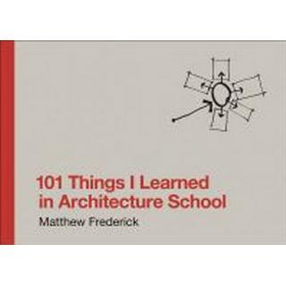 101 Things I Learned in Architecture School (Inbunden, 2007), Inbunden