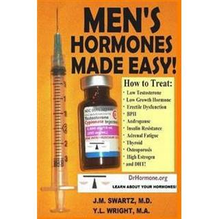 Men's Hormones Made Easy!: How to Treat Low Testosterone, Low Growth Hormone, Erectile Dysfunction, Bph, Andropause, Insulin Resistance, Adrenal Fatigue, Thyroid, Osteoporosis, High Estrogen, and Dht! (Häftad, 2015), Häftad