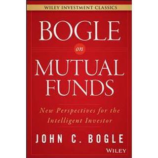 Bogle on Mutual Funds: New Perspectives for the Intelligent Investor (Inbunden, 2015), Inbunden