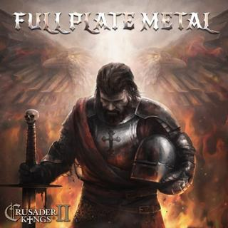 Crusader Kings 2: Full Plate Metal