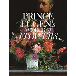 Prince Eugen's world of flowers and the Waldemarsudde flowerpot (Inbunden, 2015), Inbunden