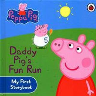 Peppa Pig: Daddy Pig's Fun Run: My First Storybook (Kartonnage, 2010), Kartonnage