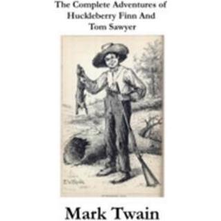 Complete Adventures of Huckleberry Finn And Tom Sawyer (Unabridged) (E-bok, 2015), E-bok