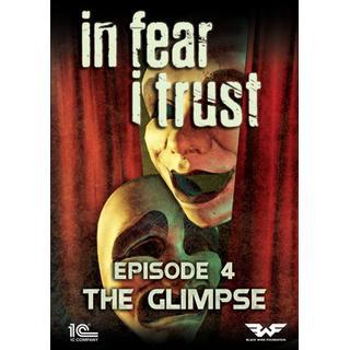 In Fear I Trust: Episode 4 - The Glimpse