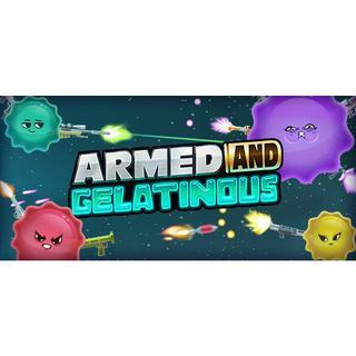 Armed & Gelatinous