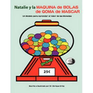 Natalie Y La Maquina De Bolas De Mascar: Un Modelo Para Aprender El Valor De Las Monedas (, 2008)