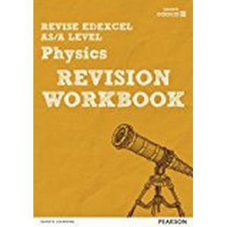 Revise Edexcel AS/A Level Physics Revision Workbook (REVISE Edexcel GCE Science 2015)