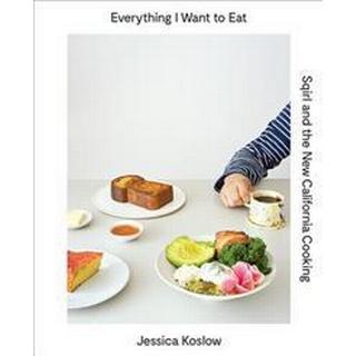 Everything I Want to Eat (Inbunden, 2016), Inbunden