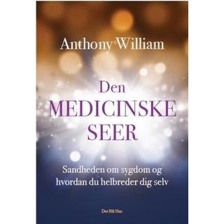 Den medicinske seer: Sandheden om sygdom og hvordan du helbreder dig selv, Lydbog MP3