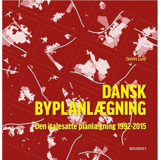 Den italesatte planlægning: Dansk byplanlægning 1992-2015