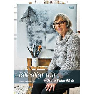 Billedligt talt: Grete Balle 90 år, Hardback