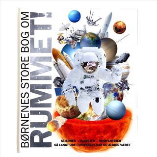 Rummet: børnenes store bog om rummet - stjerner, planeter og rumfartøjer, Hardback