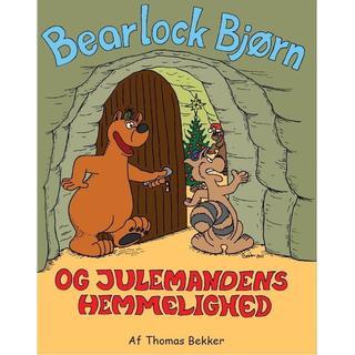 Bearlock Bjørn og julemandens hemmelighed: Julemandens hemmelighed, Hardback