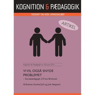 Vi vil også snyde problemet: Socialpædagogik 2.0 hos Brohuset, E-bog