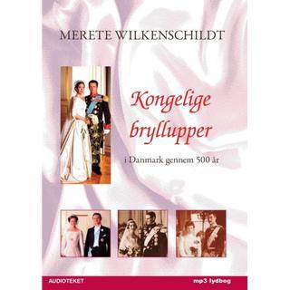 Kongelige bryllupper - i Danmark gennem 500 år, Lydbog MP3