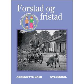 Forstad og fristad: børn i 1970 erne