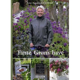 Tante Grøns have: året rundt i blomsterhaven, Hardback