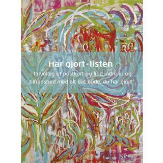 Har gjort-listen: farvelæg et postkort og find indre ro og tilfredshed med alt det gode, du har gjort, Hæfte