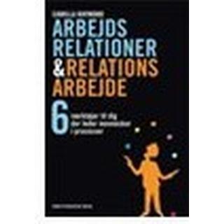 Arbejdsrelationer & relationsarbejde: 6 værktøjer til dig, der leder mennesker i processer, E-bog