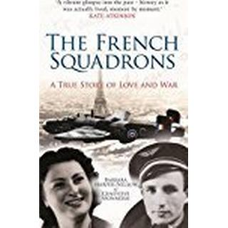The French Squadrons: A True Story of Love and War