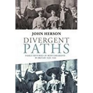Divergent Paths: Family Histories of Irish Emigrants in Britain, 1820-1920