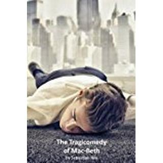 The Tragicomedy of Mac-Beth