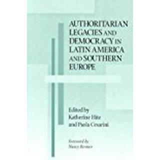 Authoritarian Legacies and Democracy in Latin America and Southern Europe (Helen Kellogg Institute for International Studies)