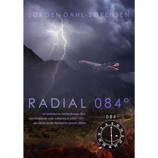 Radial 084: en beretning om Sterling Airways-flyet, som forulykkede under indflyvning til Dubai i 1972 - den største danske flykatastrofe gennem tiderne, Paperback