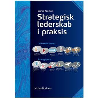Strategisk lederskab i praksis, Hardback