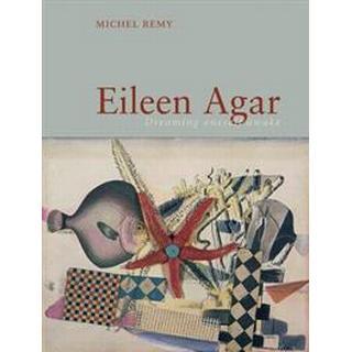 Eileen Agar: Dreaming Oneself Awake, Hardback