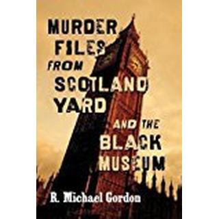 Murder Files from Scotland Yard and the Black Museum