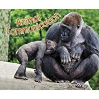 Animal Communication (Pebble Plus: Life Science)